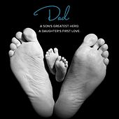 DAD: A Son's Greatest Hero. A Daughter's First Love von Various Artists