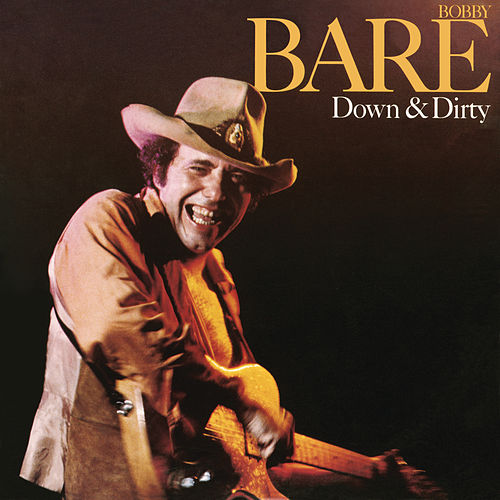 Down & Dirty by Bobby Bare