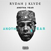 Anotha Year Anotha Tear - Single by Rydah J. Klyde