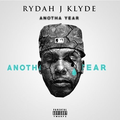 Anotha Year Anotha Tear - Single by Rydah J. Klyde