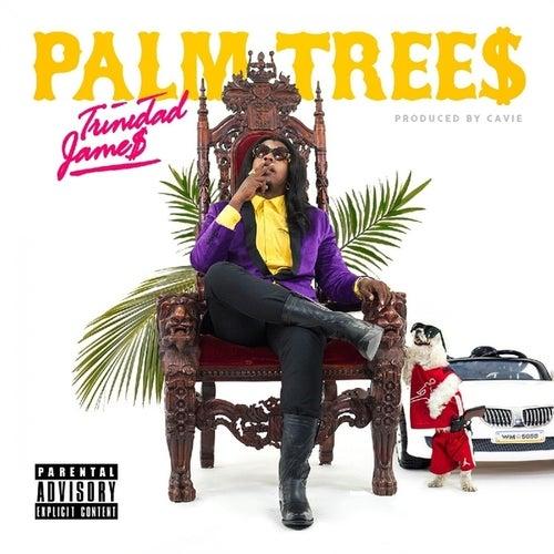 Palm Trees - Single by Trinidad James
