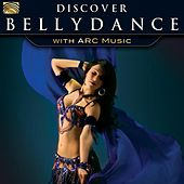 Discover Bellydance with ARC Music by Various Artists
