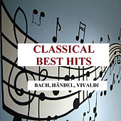 Classical Best Hits - Bach, Händel, Vivaldi by Various Artists