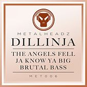 The Angels Fell / Ja Know Ya Big / Brutal Bass (2015 Remasters) by Dillinja