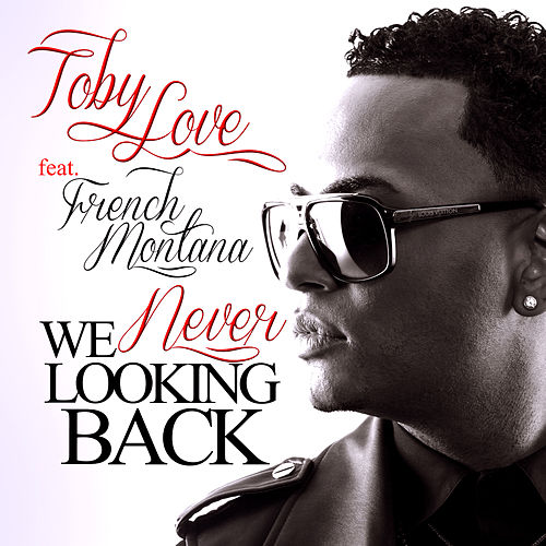 We Never Looking Back by Toby Love