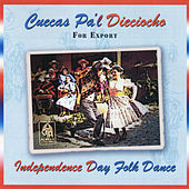 Cuecas Pa'l Dieciocho - Independence Day Folk Dance - For Export by Various Artists
