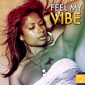 Feel My Vibe by Various Artists