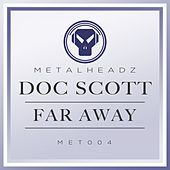 Far Away (2015 Remaster) by Doc Scott
