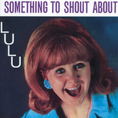 Something To Shout About by Lulu