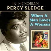When A Man Loves A Woman (In Memoriam Percy Sledge) (Original Album plus Bonus Tracks) von Percy Sledge