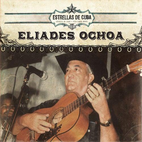 Estrellas de Cuba: Eliades Ochoa by Eliades Ochoa