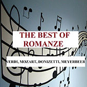 The Best of Romanze - Verdi, Mozart, Donizetti, Meyerbeer von Various Artists