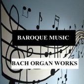 Baroque Music - Bach Organ Works by Jurgis Grinkiavichius