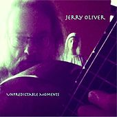 Unpredictable Moments - Single by Jerry Oliver