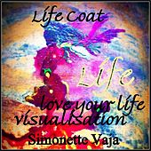 Life Coat: Love Your Life Visualization by Simonette Vaja