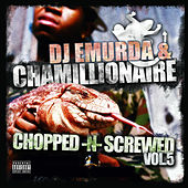 Chopped & Screwed, Vol. 5 by Chamillionaire