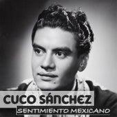 Cuco Sanchez Sentimiento Mexicano by Cuco Sanchez