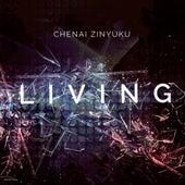 Living by Chenai Zinyuku