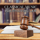Classical Music For Studying Law by Various Artists