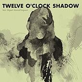 Twelve O'Clock Shadow by Flako