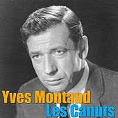 Les Canuts by Yves Montand
