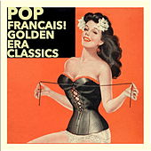 Pop Français! Golden Era Classics by Various Artists