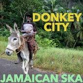 Donkey City: Jamaican Ska by Various Artists