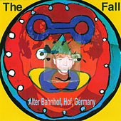 Live from the Vaults - Alter Banhof, Hof, Germany by The Fall