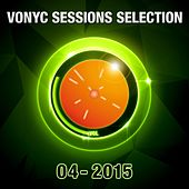 Vonyc Sessions Selection 04-2015 by Various Artists
