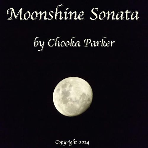 Moonshine Sonata by Chooka Parker