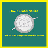 The Invisible Shield by Sun Ra