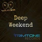 Deep Weekend by Trimtone