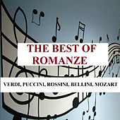 The Best of Romanze - Verdi, Puccini, Rossini, Bellini, Mozart von Various Artists