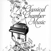 Classical Chamber Music - 30 of The Best Realxing Music in the Universe Franz Joseph Haydn, Antonín Dvořák, Felix Mendelssohn, Johan Pachelbel by Various Artists