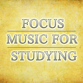 Focus Music For Studying by Various Artists