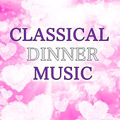 Classical Dinner Music by Various Artists