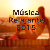 Música Relajante 2015 by Various Artists
