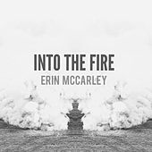 Into the Fire by Erin McCarley