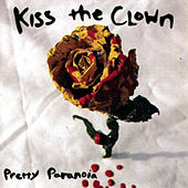 Pretty Paranoia by Kiss The Clown