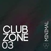 Club Zone - Minimal, Vol. 03 by Various Artists