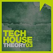 Tech House Theory, Vol. 3 by Various Artists