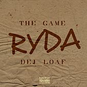 Ryda (feat. Dej Loaf) by The Game