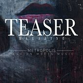 Teaser Magazine, Metropolis (Fashion Meets Music) by Various Artists