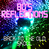 80's Reflections - Seminal Tracks by Various Artists