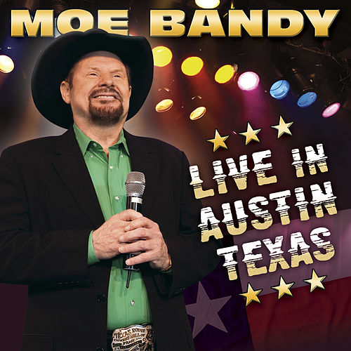 Live in Austin Texas by Moe Bandy