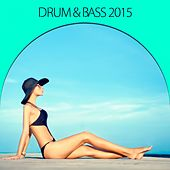 Drum & Bass 2015 by Various Artists