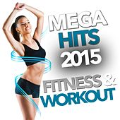 Mega Hits 2015 Fitness & Workout by Various Artists