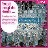 Best Nights Ever...(Ibiza Opening Party) by Various Artists