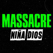 Niña Dios - Single by Massacre