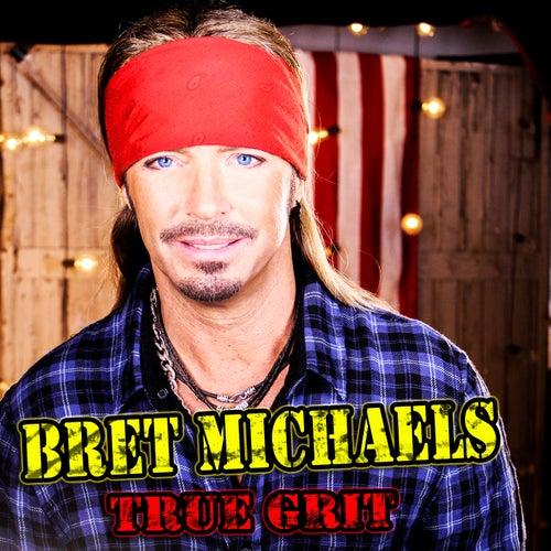 True Grit by Bret Michaels